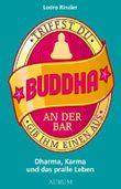 Triffst du Buddha an der Bar