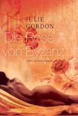 Die Rose von Byzanz