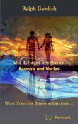 Die Krieger des Seins: Fayndra und Morlas: Wenn Feuer und Wasser sich vereinen ...