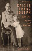 Kaiser Franz Joseph 1830-1916