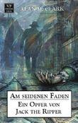 Am seidenen Faden: Ein Opfer von Jack the Ripper