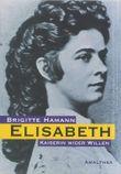 Elisabeth, Kaiserin wider Willen