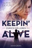 Keepin´ alive: Zurück ins Leben