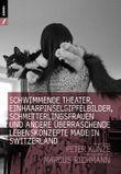 Schwimmende Theater, Einhaarpinsel-Mattehorn-Bilder und Schmetterlingfrauen