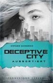 Deceptive City (Band 1): Aussortiert