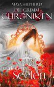 Die Grimm-Chroniken (Band 6): Der Tanz der verlorenen Seelen