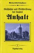 Geschichte und Beschreibung des Landes Anhalt, in 4 Bdn., Bd.1: BD 1