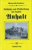 Geschichte und Beschreibung des Landes Anhalt, in 4 Bdn., Bd.3: BD III