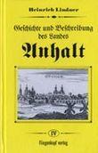 Geschichte und Beschreibung des Landes Anhalt, in 4 Bdn., Bd.4: BD IV