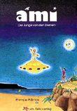 Ami - der Junge von den Sternen