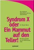 Syndrom X oder Ein Mammut auf dem Teller!