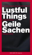 Lustful Things / Geile Sachen