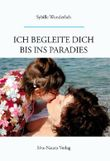 Ich begleite dich bis ins Paradies