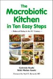 The Macrobiotic Kitchen in Ten Easy Steps