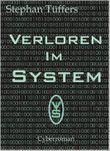 Verloren im System