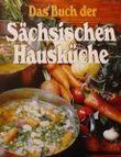 Das Buch der sächsischen Hausküche