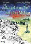 Die Bücher Mühlheim / Das geheime Tor der alten Mühle