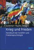 Krieg und Frieden: Handbuch der Konflikt- und Friedenspsychologie
