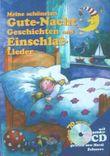 Meine schönsten Gute-Nacht Geschichten und Einschlaf-Lieder mit Hörspiel-CD