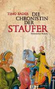 Die Chronistin der Staufer