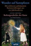 Wunder auf Samtpfoten. Die schönsten unbekannten Katzenerzählungen aus vier Jahrhunderten