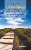 Der Lebensweg aus astrologisch-psychologischer Sicht