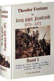 Der Krieg gegen Frankreich 1870-1871. Gesamtausgabe in 3 Bänden / Der Krieg gegen Frankreich 1870-1871. BAND 1 der Gesamtausgabe in 3 Bänden