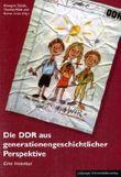 Die DDR aus generationengeschichtlicher Perspektive