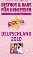 Marcellino's Restaurant Report / Bistros & Bars für Genießer Deutschland 2010 - Edition Pink-Champagne