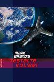 Mark Brandis - Testakte Kolibri: Experimente im Weltraum