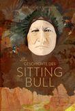 Die Geschichte des Sitting Bull.
