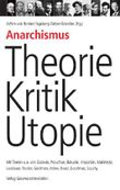 Anarchismus - Theorie, Kritik, Utopie