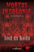 Mortus in Colonia - Tod in Köln