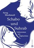 Schabo und Suhrab: Liebesroman aus Afghanistan
