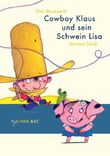 Cowboy Klaus und sein Schwein Lisa
