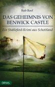Das Geheimnis von Benwick Castle: Ein Stableford-Krimi aus Schottland