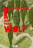 Rotkäppchen und Herr Wolf