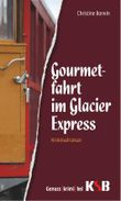 Gourmetfahrt im Glacier-Express