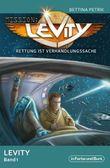 Mission: Levity - Rettung ist Verhandlungssache - Levity Band 1