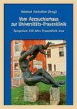 Vom Accouchierhaus zur Universitäts-Frauenklinik