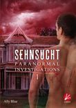 Paranormal Investigations 1: Sehnsucht