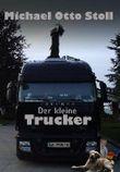Der kleine Trucker
