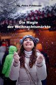 Die Magie der Weihnachtsmärkte