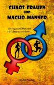 Chaos-Frauen und Macho-Männer