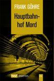 Hauptbahnhof Mord