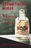 Stammtischmorde - 9 Leipziger packen aus