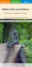 Wälder, Parks und Schlösser auf den Spuren von Königin Luises Familie