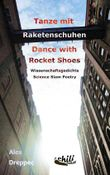 Tanze mit Raketenschuhen - Dance with Rocket Shoes