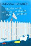 Helga, oder mit der al Qaida nach Sibirien