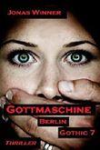 Berlin Gothic - Gottmaschine